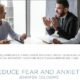 Reduce fear and anxiety